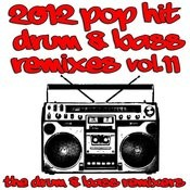 2012 Pop Hit Drum & Bass Remixes, Vol. 11 Songs