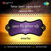 Jaganmoy Tagore Tomar Geeti Jagalo Songs