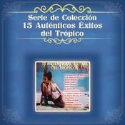 Serie De Coleccin 15 Autnticos Xitos Del Trpico Songs