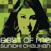 Best Of Me: Sunidhi Chauhan Songs