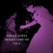 Whole Lotta Shakin' Goin' On, Vol. 6 Songs