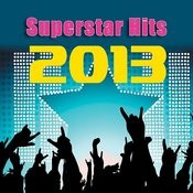 Superstar Hits 2013 Songs