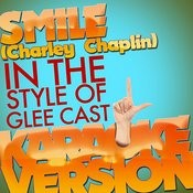 Smile (Charley Chaplin) [In The Style Of Glee Cast] [Karaoke Version] - Single Songs