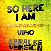 So Here I Am (In The Style Of Ub40) [Karaoke Version] - Single Songs