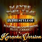 Maybe This Time (In The Style Of Martine Mccutcheon From Cabaret) [Karaoke Version] Song