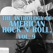 The Anthology Of American Rock 'n' Roll, Vol. 9 Songs