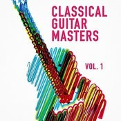 Classical Guitar Masters, Vol. 1 (Acoustic Instrumental Music Played On A Classical Guitar) Songs