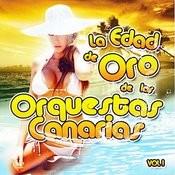La Edad De Oro De Las Orquestas Canarias Vol. 1 Songs