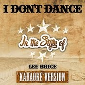 I Don't Dance (In The Style Of Lee Brice) [Karaoke Version] - Single Songs