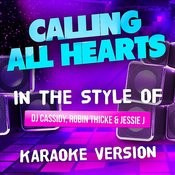 Calling All Hearts (In The Style Of DJ Cassidy, Robin Thicke And Jessie J) [Karaoke Version] - Single Songs