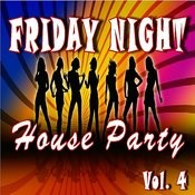 Friday Night House Party, Vol. 4 Songs