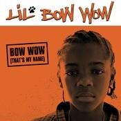 Bow Wow (That's My Name) Songs