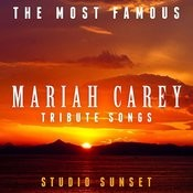 The Most Famous: Mariah Carey Tribute Songs Songs