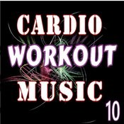 Cardio Workout Music, Vol. 10 (Instrumental) Songs