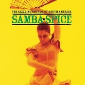 Samba Spice … The Sizzling Sounds Of South America Songs