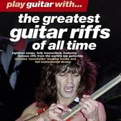 Play Guitar With…the Greatest Guitar Riffs Of All Time Songs
