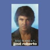Jos Roberto... Slo Te Amo A Ti Songs