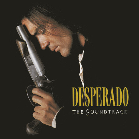 Desperado The Soundtrack Songs Download Desperado The Soundtrack Mp3 Songs Online Free On Gaana Com
