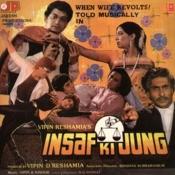 Insaf Ki Jung Songs