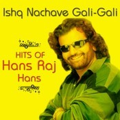 Ishq Nachave Gali - Gali - Hits Of Hans Raj Hans Songs