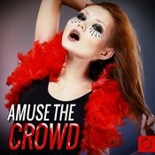 Amuse The Crowd Songs
