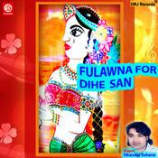 Fulawna For Dihe San Songs