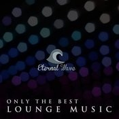 Only The Best Lounge Music Songs