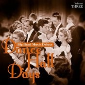 Big Band Music Deluxe: Dance Hall Days, Vol. 3 Songs