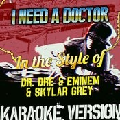 I Need A Doctor (In The Style Of Dr Dre. & Eminem & Skylar Grey) [Karaoke Version] - Single Songs
