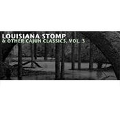 Louisiana Stomp & Other Cajun Classics, Vol. 3 Songs