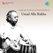 Alla Rakha - The Multifaceted Genius Songs