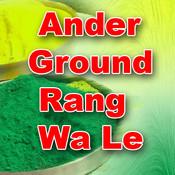 Ander Ground Rang Wa Le Songs
