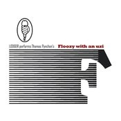 Floozy With An Uzi Songs