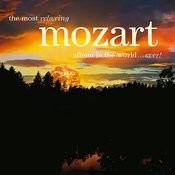 The Most Relaxing Mozart Album In The World...Ever! Songs