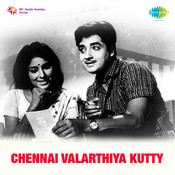Chennai Valarthiya Kutty Songs