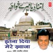 Itna Diya Mujhe Khwaja Songs