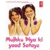 Mujhko Piya Ki Yaad Sataye Songs