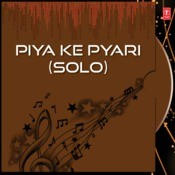 Piya Ke Pyari Songs