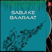 Sabji Ke Baaraat Songs