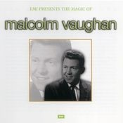 The Magic Of Malcolm Vaughan Songs