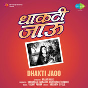 Dhakti Jaoo Songs
