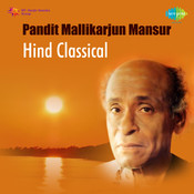 Pandit Mallikarjun Mansur (hindustani Classical) Songs