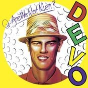 Q: Are We Not Men? A: We Are Devo! [Deluxe Remastered Edition] Songs