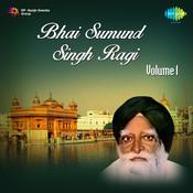Bhai Sumund Singh Ragi Vol 1 Songs