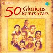 50 Glorious Remix Years Songs