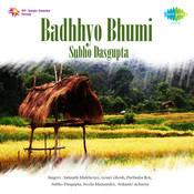 Badhhyo Bhumi - Subho Dasgupta Songs