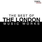 The Best Of The London Music Works Songs