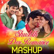 Shuddh Desi Romance - Mashup Song