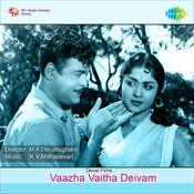 Vaazha Vaitha Deivam Songs