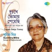 Dukhe Tomay - Tagore Songs By Suchitra Mitra Vol 1 Songs